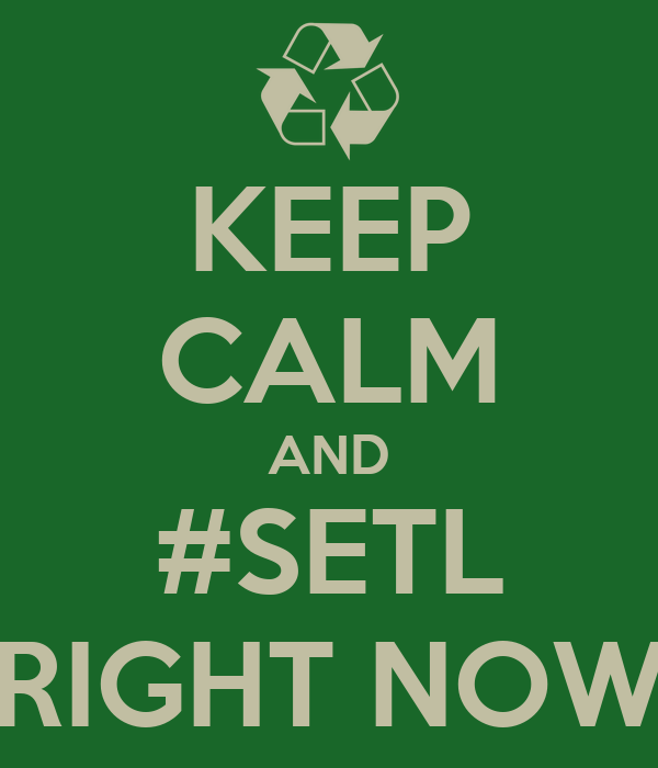 KEEP CALM AND #SETL RIGHT NOW