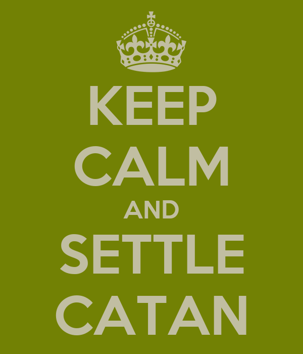 KEEP CALM AND SETTLE CATAN