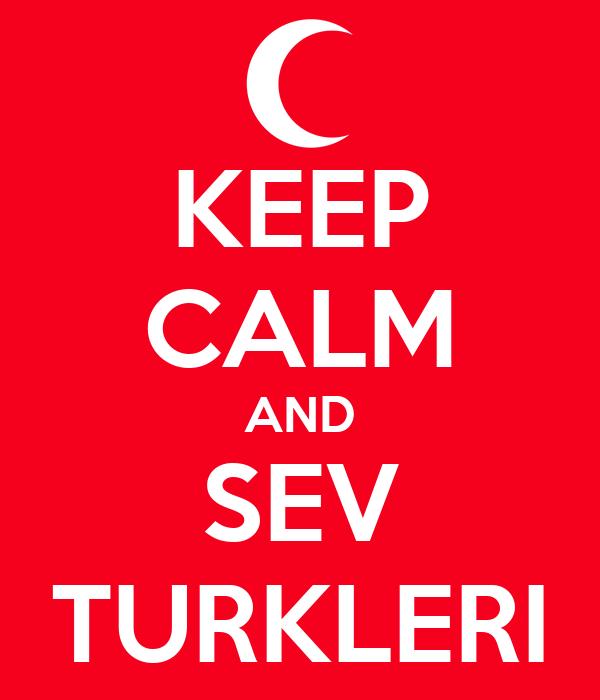 KEEP CALM AND SEV TURKLERI