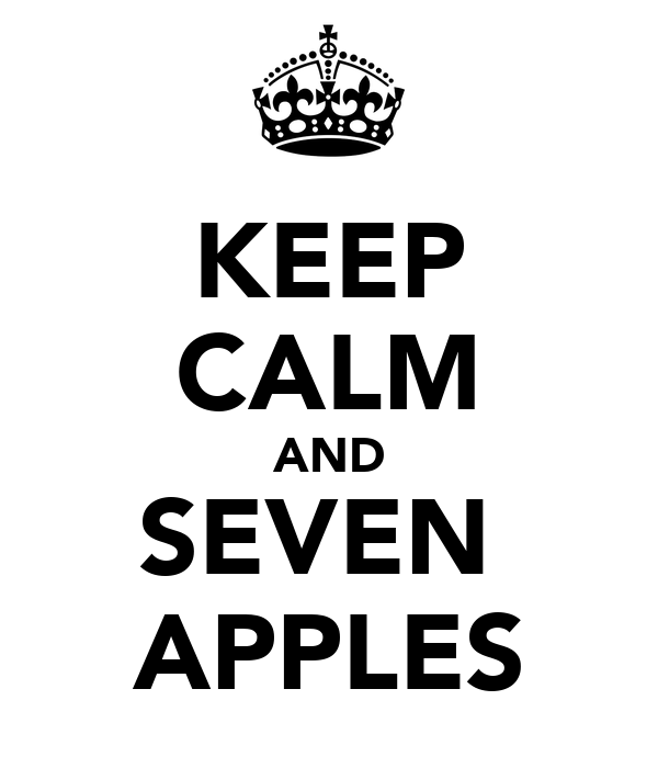 KEEP CALM AND SEVEN  APPLES