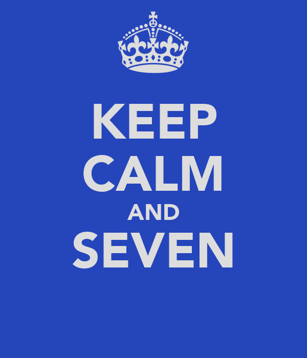 KEEP CALM AND SEVEN