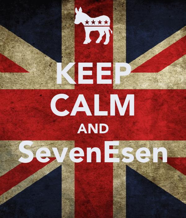 KEEP CALM AND SevenEsen