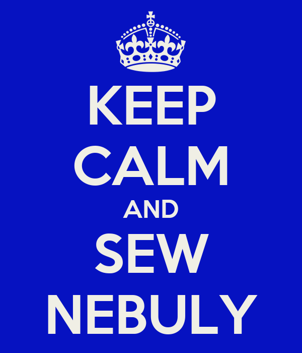 KEEP CALM AND SEW NEBULY