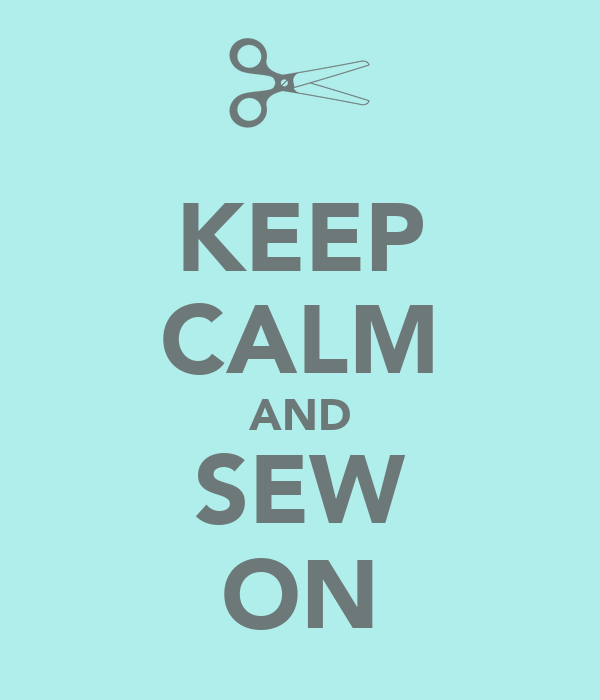 KEEP CALM AND SEW ON