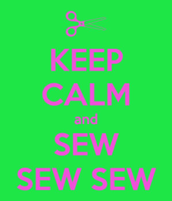 KEEP CALM and SEW SEW SEW