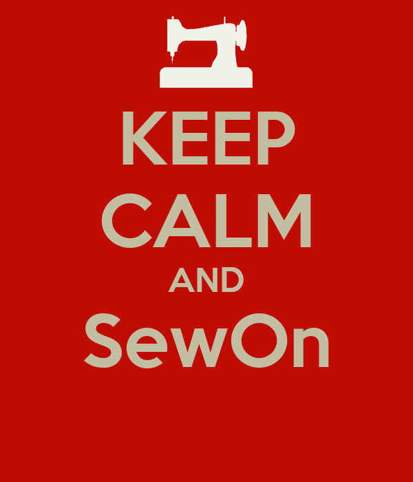 KEEP CALM AND SewOn