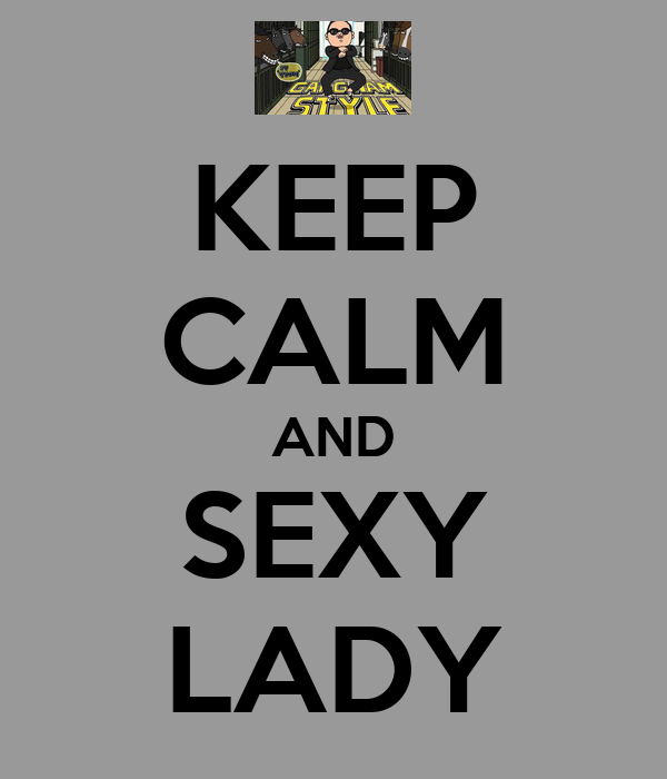 KEEP CALM AND SEXY LADY