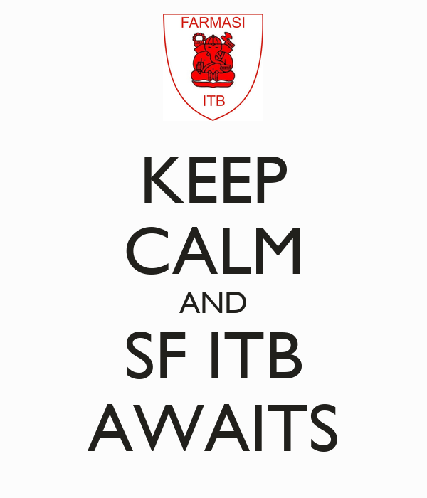 KEEP CALM AND SF ITB AWAITS