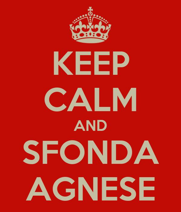 KEEP CALM AND SFONDA AGNESE