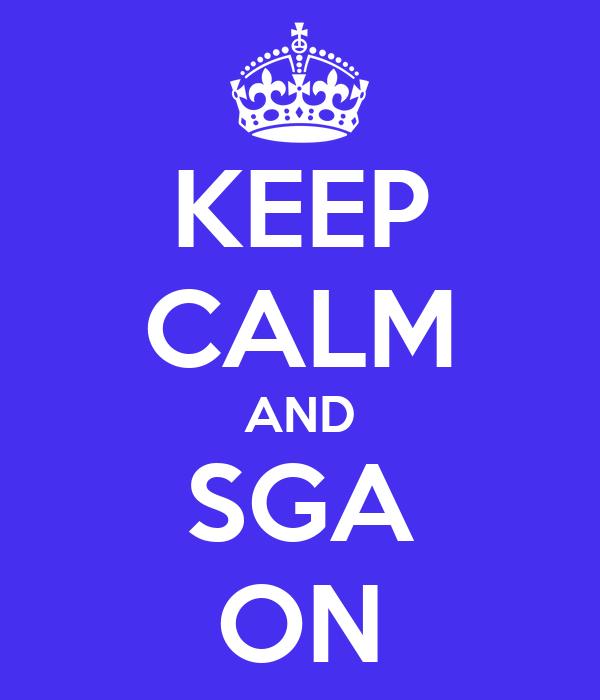 KEEP CALM AND SGA ON