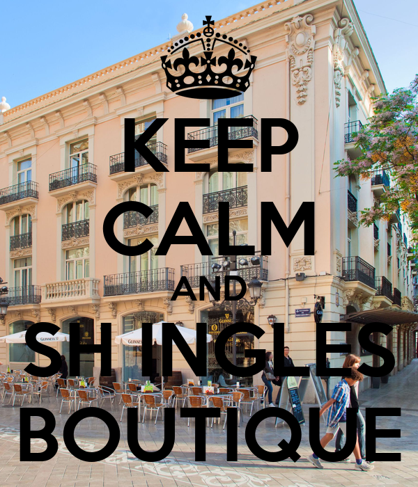 KEEP CALM AND SH INGLES BOUTIQUE