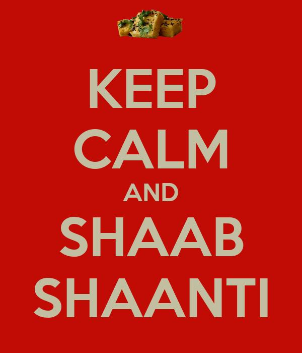 KEEP CALM AND SHAAB SHAANTI