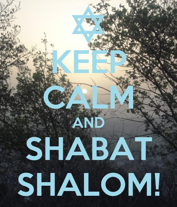 KEEP CALM AND SHABAT SHALOM!