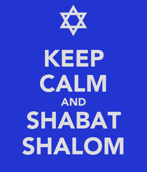 KEEP CALM AND SHABAT SHALOM