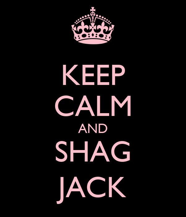 KEEP CALM AND SHAG JACK