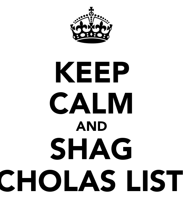 KEEP CALM AND SHAG NICHOLAS LISTER