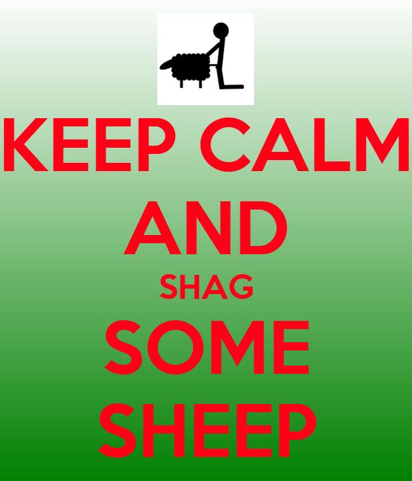 KEEP CALM AND SHAG SOME SHEEP
