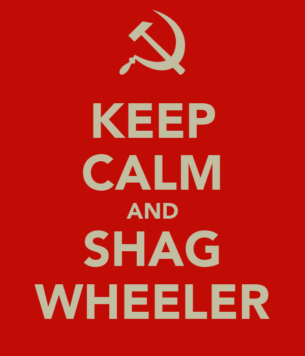 KEEP CALM AND SHAG WHEELER