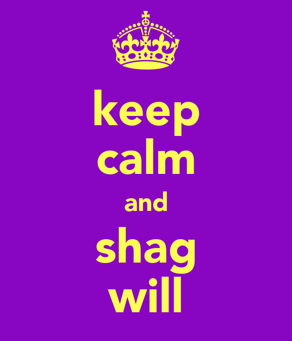 keep calm and shag will