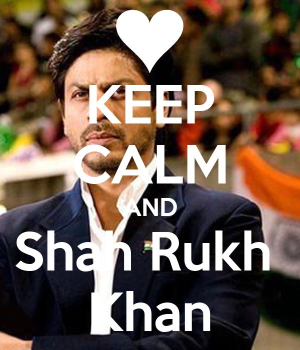 KEEP CALM AND Shah Rukh  Khan