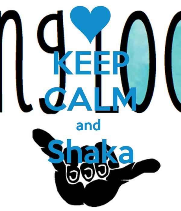 KEEP CALM and  Shaka
