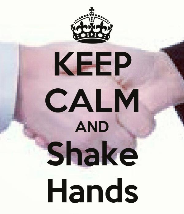 KEEP CALM AND Shake Hands