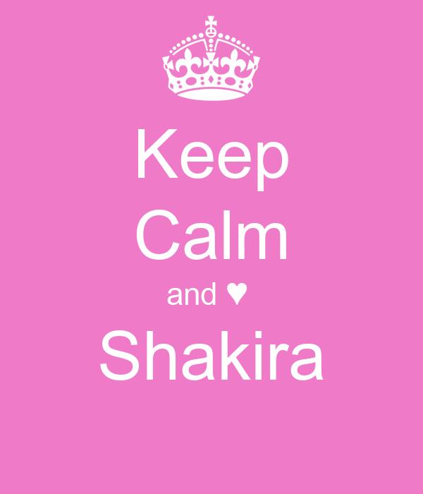 Keep Calm and ♥  Shakira