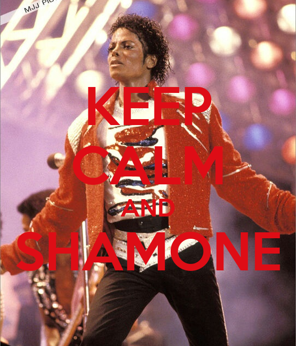 KEEP CALM AND SHAMONE