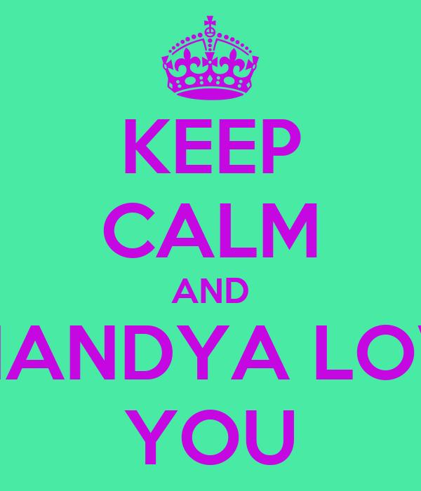 KEEP CALM AND SHANDYA LOVE YOU