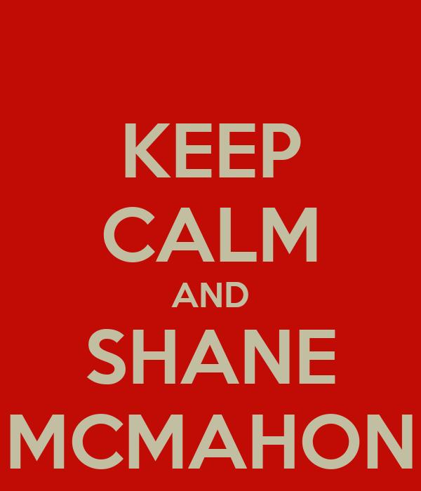 KEEP CALM AND SHANE MCMAHON