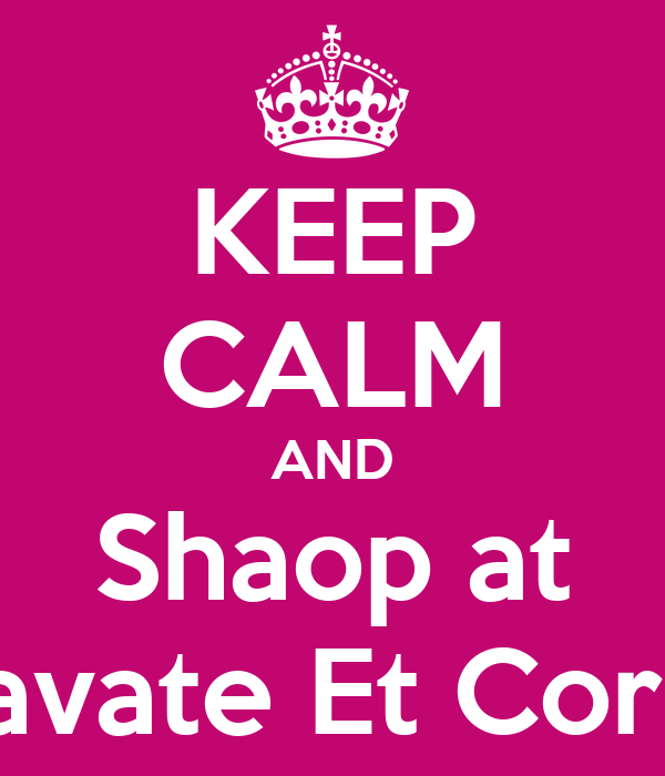 KEEP CALM AND Shaop at Cravate Et Corset