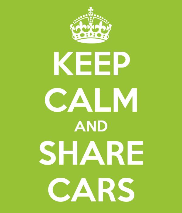 KEEP CALM AND SHARE CARS