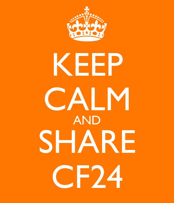 KEEP CALM AND SHARE CF24