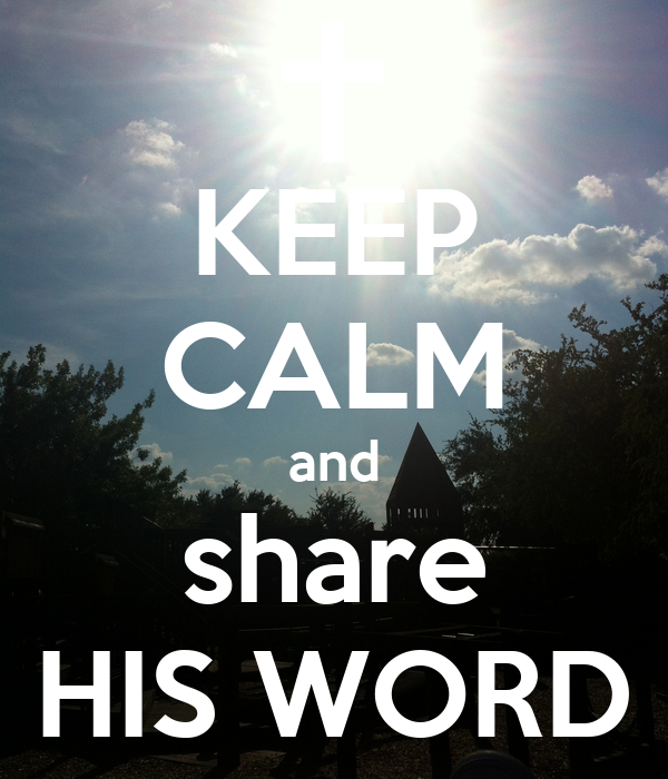 KEEP CALM and share HIS WORD