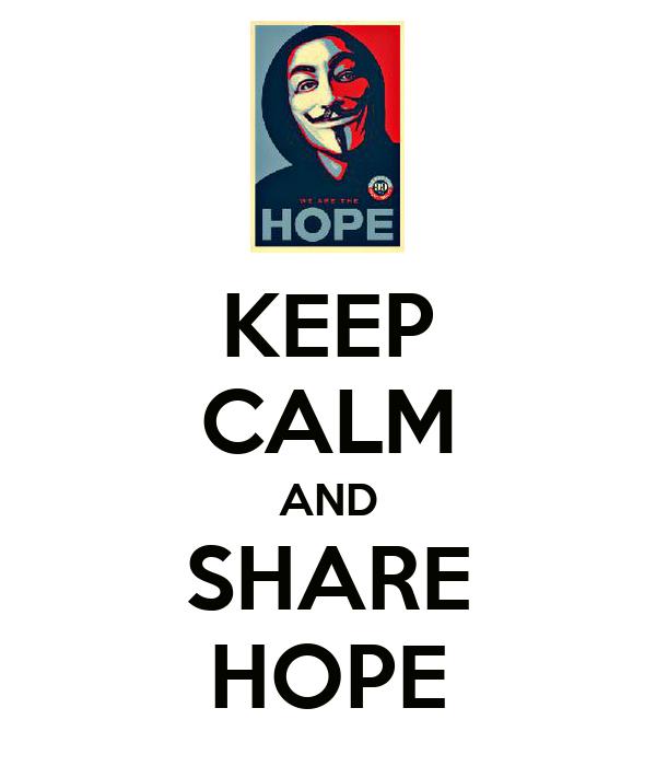 KEEP CALM AND SHARE HOPE