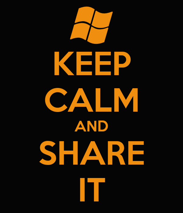 KEEP CALM AND SHARE IT