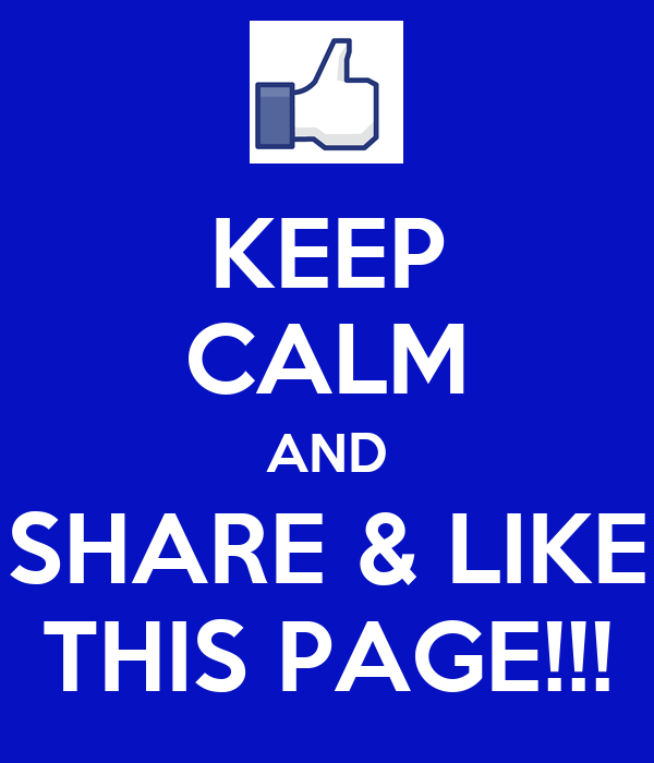 KEEP CALM AND SHARE & LIKE THIS PAGE!!!