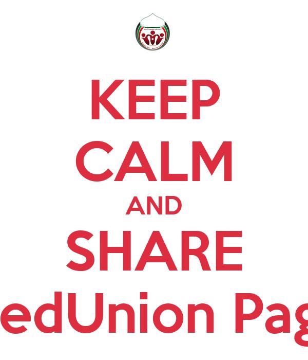 KEEP CALM AND SHARE MedUnion Page