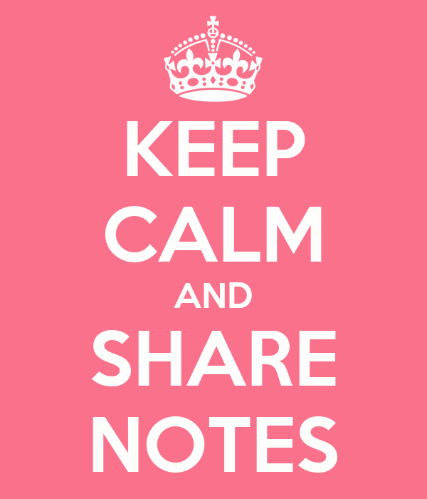 KEEP CALM AND SHARE NOTES