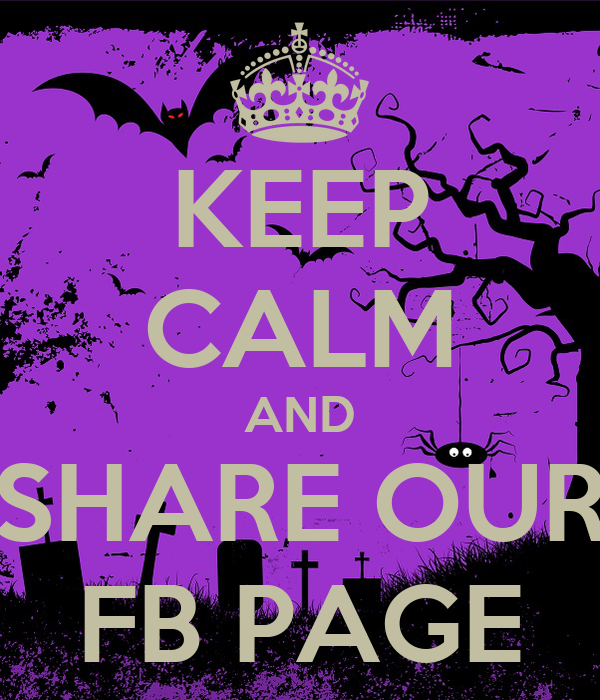 KEEP CALM AND SHARE OUR FB PAGE