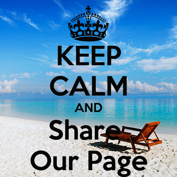 KEEP CALM AND Share  Our Page