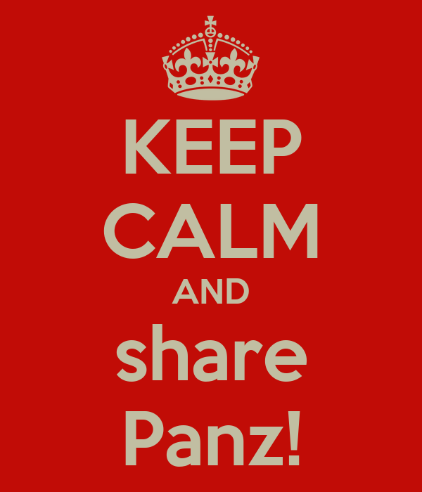 KEEP CALM AND share Panz!