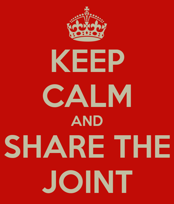 KEEP CALM AND SHARE THE JOINT