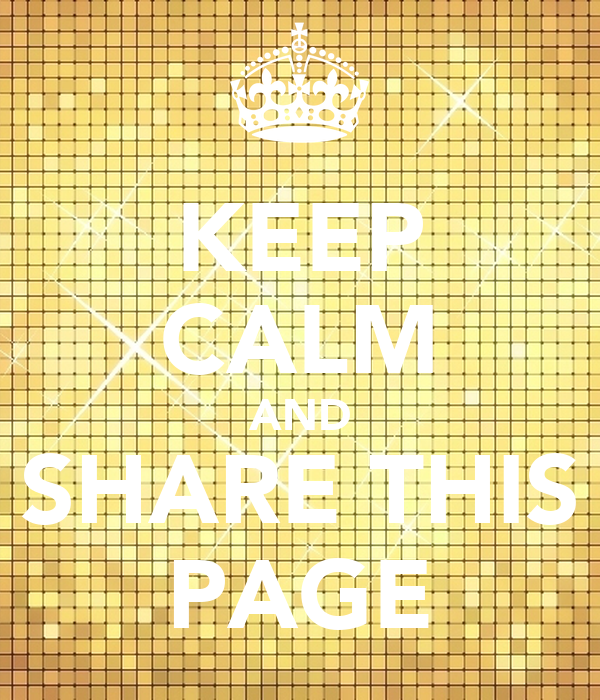 KEEP CALM AND SHARE THIS PAGE
