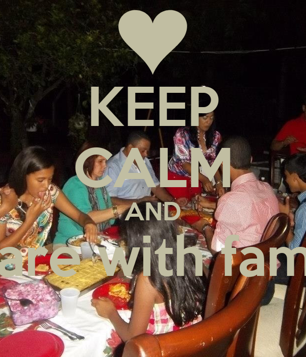 KEEP CALM AND Share with family