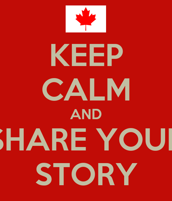 KEEP CALM AND SHARE YOUR STORY