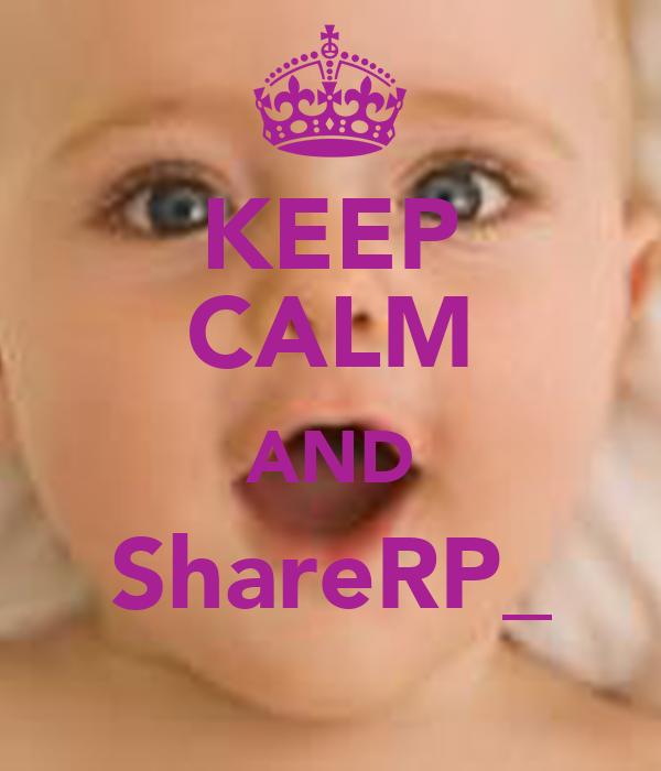 KEEP CALM AND ShareRP_
