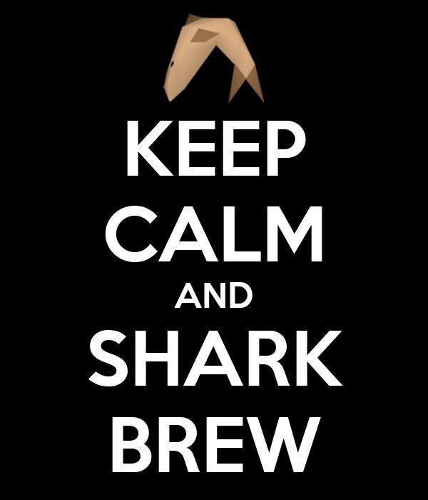 KEEP CALM AND SHARK BREW