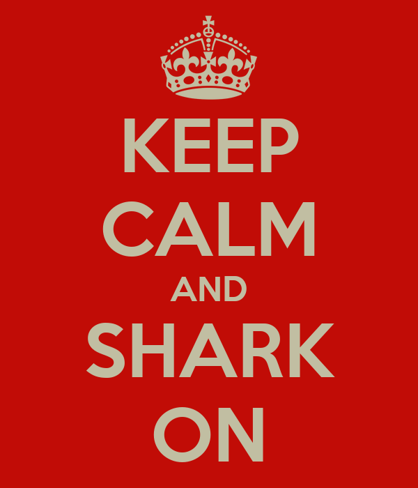 KEEP CALM AND SHARK ON