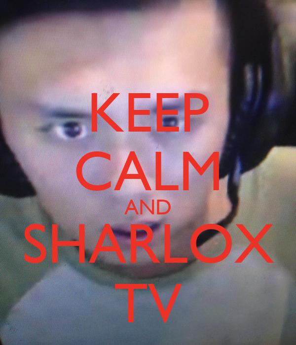 KEEP CALM AND SHARLOX TV